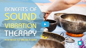 Benefits of Sound Vibration Therapy   Best Energy Healing Services in Dubai