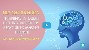 NLP Certification Training in Dubai with Internationally Renowned Master Trainer!
